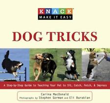 Knack Dog Tricks: A Step-By-Step Guide To Teaching Your Pet To Sit, Catch, Fetc