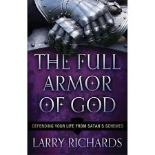 The Full Armor of God: Defending Your Life From Satan's Schemes