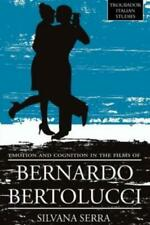 Emotion and Cognition in the Films of Bernardo Bertolluci