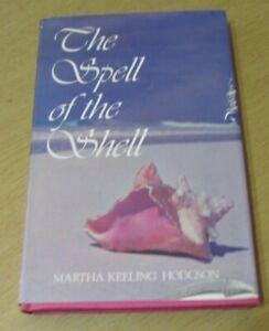 Spell of the Shell by Hodgson, Martha Keeling Hardback 1976