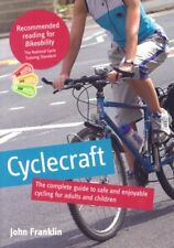 Cyclecraft: the complete guide to safe and enjoyable cycling for adults and ch,