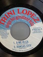 "TRINI LOPEZ 45 RPM Greatest Hits ""America""""Kansas City"" ""If I Had a Hammer""  VG"