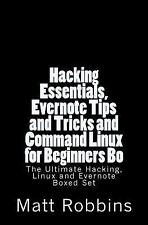 Hacking Essentials, Evernote Tips and Tricks and Command Linux for Beginners...