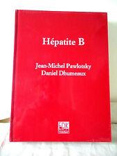 Hépatite B - Jean-Michel Pawlotsky, Daniel Dhumeaux