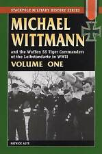 STACKPOLE MILITARY SERIES: MICHAEL WITTMANN AND THE WAFFEN SS TIGER COMMANDERS O