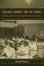 Chicano Students and the Courts: The Mexican American Legal Struggle for Educ...