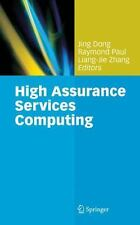 High Assurance Services Computing by Jing Dong, Liang-Jie Zhang and Raymond...