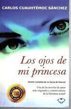 LOS OJOS DE MI PRINCESA BY CARLOS CUAUHTEMOC SANCHEZ * PAPERBACK  NEW/MINT