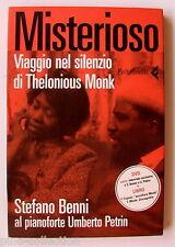 STEFANO BENNI dvd + libro MISTERIOSO VIAGGIO NEL SILENZIO DI THELONIOUS MONK