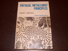 Physical Metallurgy Principles By Robert E Reed-Hill - 1967 - As Photo