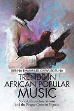 Trends in African Popular Music: Socio-Cultural Interactions and the Reggae Genr
