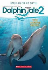 Dolphin Tale 2: The Junior Novel, Reyes, Gabrielle, Good Book