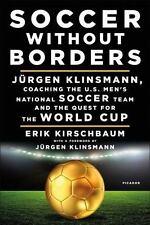 Soccer Without Borders: Jürgen Klinsmann, Coaching the U.S. Men's National