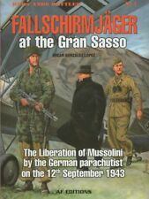 Fallschirmjager at the Gran Sasso: The Liberation of Mussolini 12 September 1943