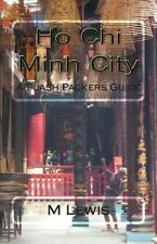 Ho Chi Minh City Vietnam : A Flash Packers Guide, Paperback by Lewis, M., ISB...