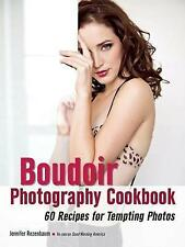 The Boudoir Photography Cookbook: 60 Recipes for Tempting Photos #5438