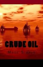 Crude Oil : Made Simple, Paperback by Bakht, Ashbee A., Like New Used, Free s...