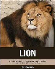 Lion: a Children Pictures Book about Lion with Fun Lion Facts and Photos for...