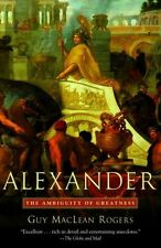 Alexander: The Ambiguity of Greatness, Very Good Condition Book, Rogers, Guy Mac