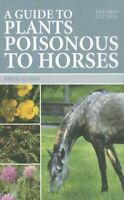 Guide to Plants Poisonous to Horses, Paperback by Allison, Keith, Brand New, ...
