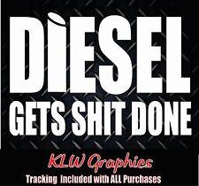 Diesel Gets Sh*t * Vinyl Decal Sticker Stacks Truck Crew Cab 1500 2500 3500