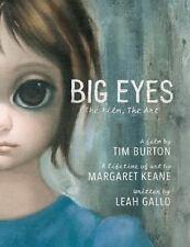 Big Eyes:The Film,The Art- Written by Leah Gallo;Film by Tim Burton-NEW -1ST ED!