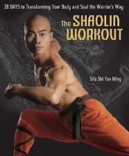 The Shaolin Workout: 28 Days to Transforming Your Body and Soul the Warrior's W