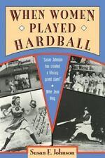 When Women Played Hard Ball (LIKE NEW)