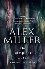 Oz Authors! The Simplest Words: A Storyteller's Journey (Alex Miller ,H/b, 2014)
