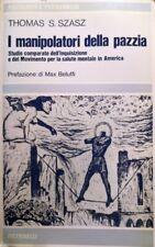 THOMAS S. SZASZ I MANIPOLATORI DELLA PAZZIA STUDIO COMPARATO FELTRINELLI 1972