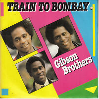 45TRS VINYL 7'' / FRENCH SP GIBSON BROTHERS / TRAIN TO BOMBAY