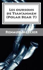 Les oursons de Tian'anmen: Polar Bear 7: Volume 7 (Les polars bear), Mercier-,