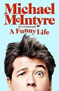 A Funny Life by Michael Mc Intyre New Book