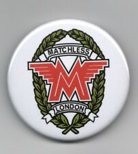 MATCHLESS Motorcycle Button Badge 59mm.