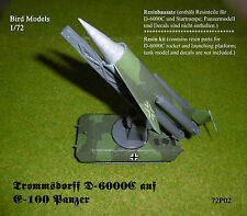 Trommsdorff d-6000 c a e-100 carri armati 1/72 Bird models resinbausatz/RESIN KIT