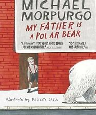My Father Is a Polar Bear,Morpurgo, Sir Michael,New Book mon0000132447