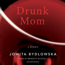 Drunk Mom by Jowita Bydlowska 2014 Unabridged CD 9781481503624