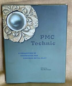 PMC TECHNIC: A COLLECTION OF TECHNIQUES FOR PRECIOUS METAL Tim Mccreight  +Bonus