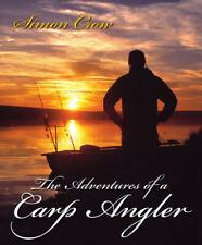 The Adventures of a Carp Angler Simon Crow coarse fishing angling book 1st Hbk