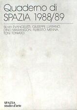 QUADERNO DI SPAZIA 1988/89  Evangelisti, Lufrano, Marangon, Menna, Toniato
