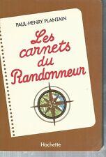 Les carnets du randonneur .Paul-Henry PLANTAIN.Hachette P002