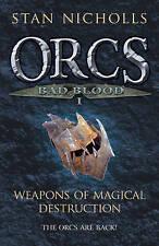 Orcs Bad Blood I: Weapons of Magical Destruction (GOLLANCZ S.F.), Nicholls, Stan