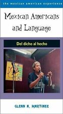 MEXICAN AMERICANS AND LANGUAGE: DEL DICHO AL HECHO By Glenn A. Martinez