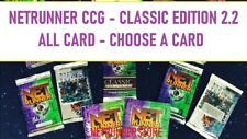 Netrunner CCG (1996) - CLASSIC Edition 2.2 - CHOOSE A CARD