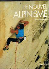 LE NOUVEL ALPINISME JEAN MICHEL ASSELIN 1988 Montagne
