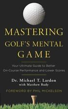 Mastering Golf's Mental Game: Your Ultimate Guide to Better On-Course Performanc