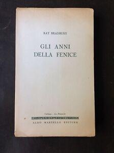 RAY BRADBURY - FAHRENHEIT 451 - GLI ANNI DELLA FENICE - PRIMA EDIZIONE 1956