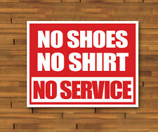 8.5 x 11 No Shoes No Shirt No Service Sign Business Store Restaurant Office