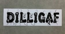 DILLIGAF - Funny Sticker for car or toolbox. Style 4.