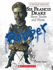 Sir Francis Drake : Slave Trader and Pirate by National Geographic Learning...